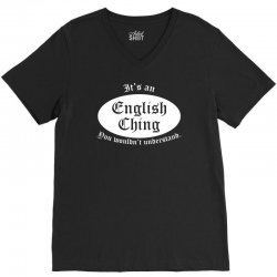 it's an english thing, V-Neck Tee | Artistshot