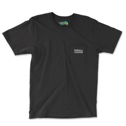 Father Of The Groom Pocket T-shirt Designed By Putiandini