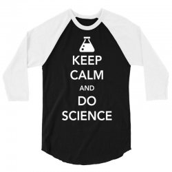 keep calm and do science 3/4 Sleeve Shirt | Artistshot