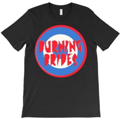 Burnig Brides T-shirt Designed By Barrettydelgado