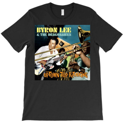 Byron Lee And The Dragonaires Uptown Top Ranking T-shirt Designed By Barrettydelgado