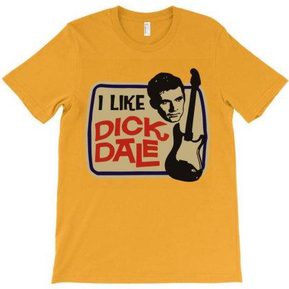 I Like Dick Dale T-shirt Designed By Stevemcks