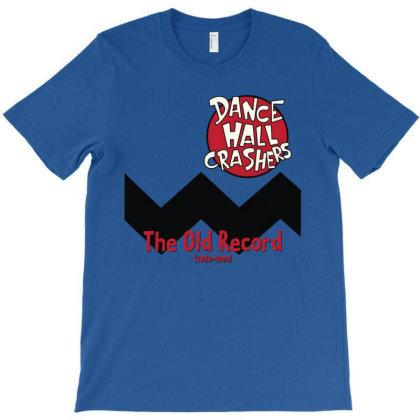 Dance Hall Crashers The Old Record 89-92 T-shirt Designed By Jonesiana
