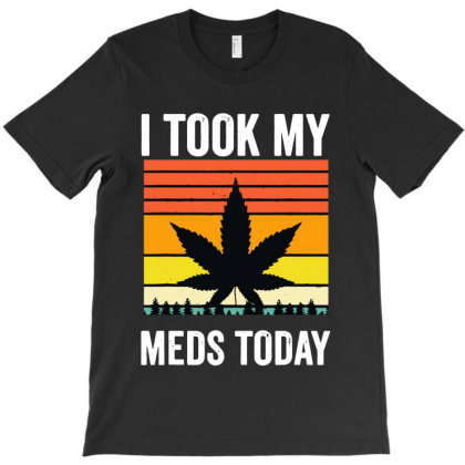 I Took My Meds Today T-shirt Designed By Jurdex Tees