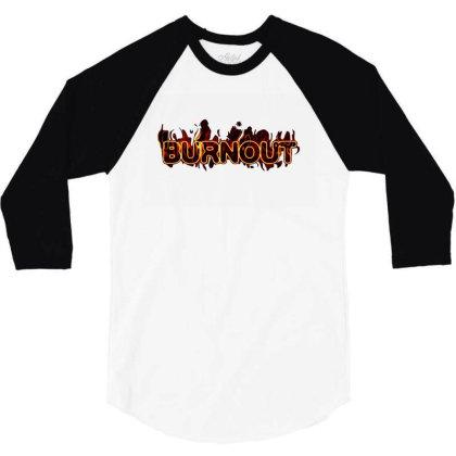 Burnout 3/4 Sleeve Shirt Designed By Tagshirts