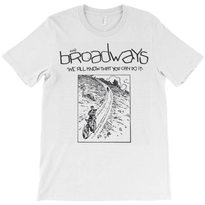 The Broadways We All Know That You Can Do It T-shirt Designed By Ianstodd