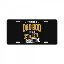 It's Not a Dad Bod It's a Father Figure | Father's Day License Plate | Artistshot