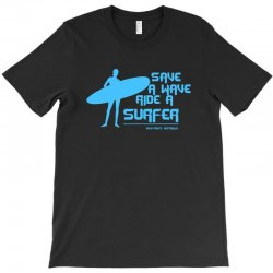 surf board surfer australia save a wave ride a surfer ocean T-Shirt | Artistshot