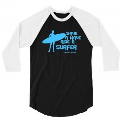 surf board surfer australia save a wave ride a surfer ocean 3/4 Sleeve Shirt | Artistshot
