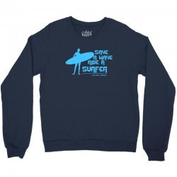 surf board surfer australia save a wave ride a surfer ocean Crewneck Sweatshirt | Artistshot