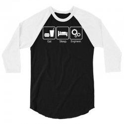 eat sleep engineer 3/4 Sleeve Shirt | Artistshot
