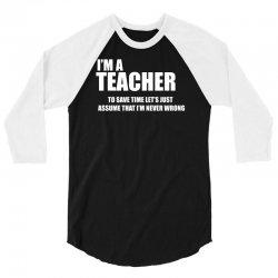 i am a teacher 3/4 Sleeve Shirt | Artistshot