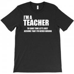 i am a teacher T-Shirt | Artistshot