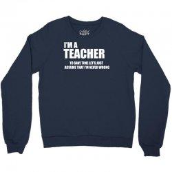 i am a teacher Crewneck Sweatshirt | Artistshot