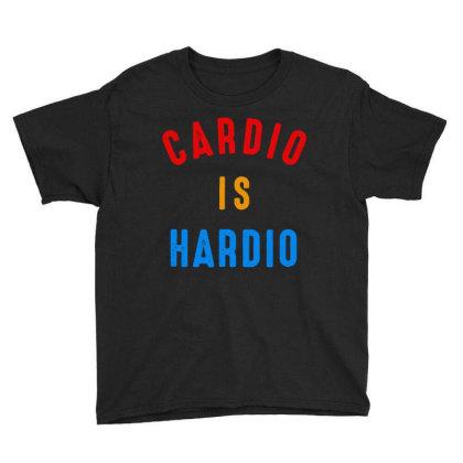 Cardio Is Hardio Youth Tee Designed By Leo Art
