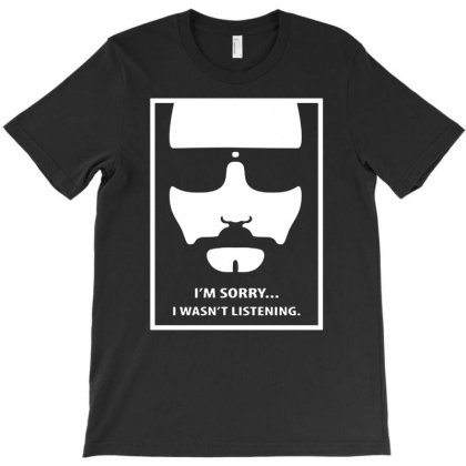 Dude Wasn't Listening T-shirt Designed By Sakatiar