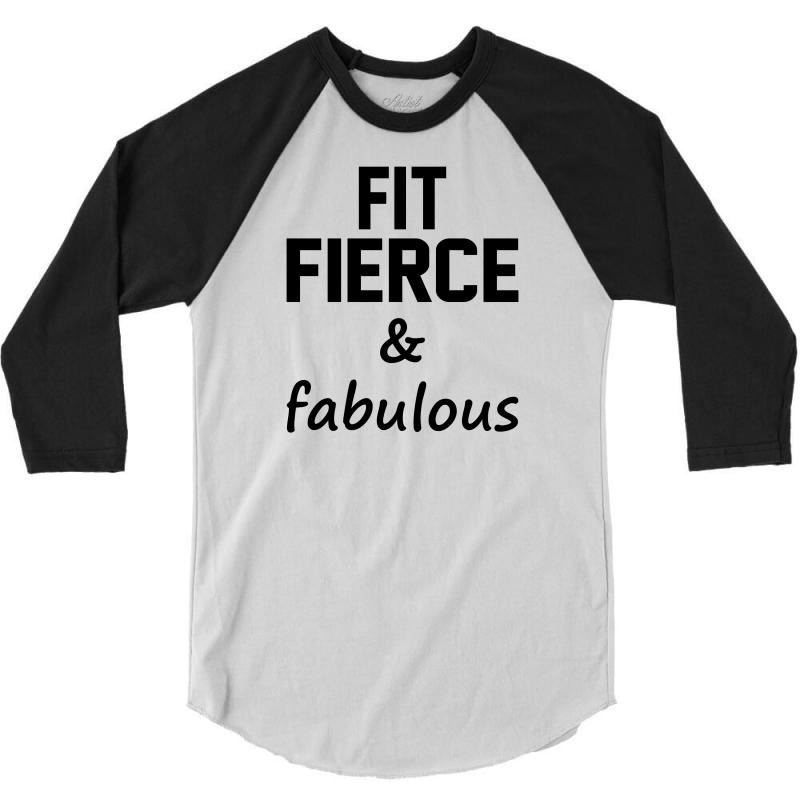 Fit Fierce And Fabulous 3/4 Sleeve Shirt | Artistshot