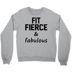 Fit Fierce and Fabulous Crewneck Sweatshirt | Artistshot