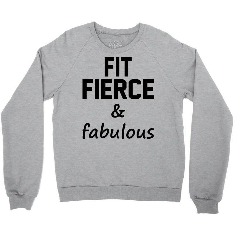 Fit Fierce And Fabulous Crewneck Sweatshirt | Artistshot