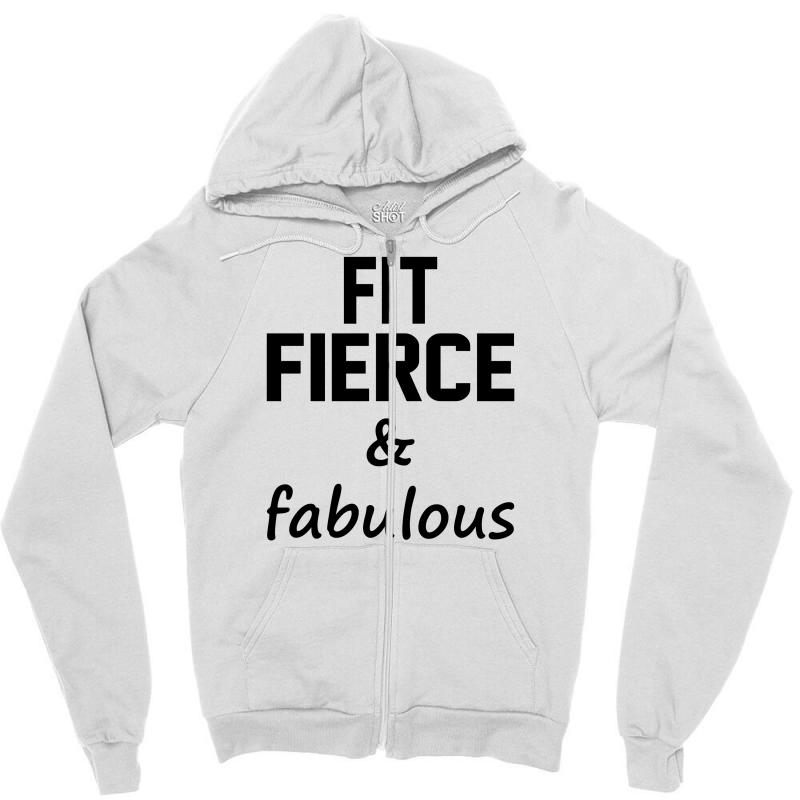 Fit Fierce And Fabulous Zipper Hoodie | Artistshot