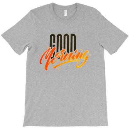 Good Morning T-shirt Designed By Roger Retro