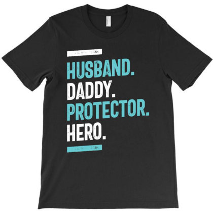 Husband. Daddy. Protector. Hero | Father's Day T-shirt Designed By Cidolopez