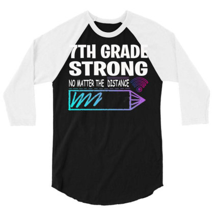 7th Grade Strong No Matter Wifi The Distance 3/4 Sleeve Shirt Designed By Rishart