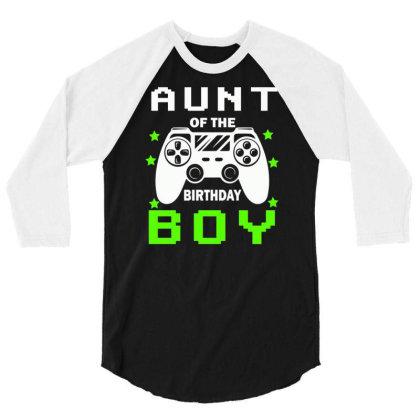 Aunt Of The Birthday Boy 3/4 Sleeve Shirt Designed By Rishart