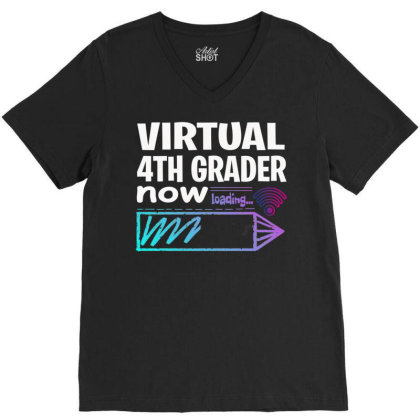 Back To School Fourth Grade  Virtual 4th Grader Now Loading V-neck Tee Designed By Rishart