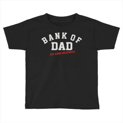 Bank Of Dad Toddler T-shirt Designed By Rs Shop