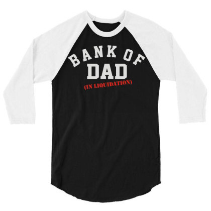 Bank Of Dad 3/4 Sleeve Shirt Designed By Rs Shop