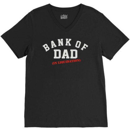 Bank Of Dad V-neck Tee Designed By Rs Shop