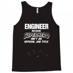 engineer superhero, mens funny t shirt   dad gift present secret santa Tank Top | Artistshot