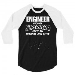 engineer superhero, mens funny t shirt   dad gift present secret santa 3/4 Sleeve Shirt | Artistshot