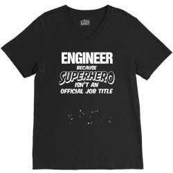 engineer superhero, mens funny t shirt   dad gift present secret santa V-Neck Tee | Artistshot