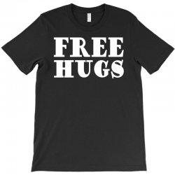 free hugs T-Shirt | Artistshot