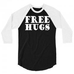 free hugs 3/4 Sleeve Shirt | Artistshot