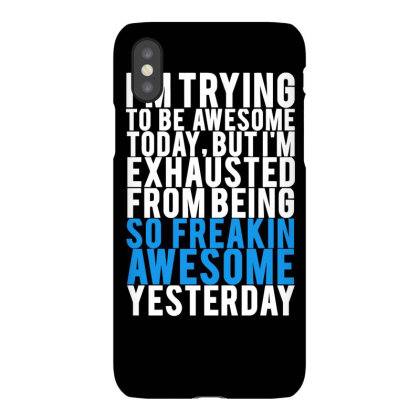 Exhausted From Being Awesome Funny Iphonex Case Designed By Garrys4b4