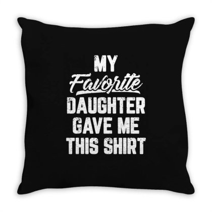 My Favorite Daughter Throw Pillow Designed By William Art