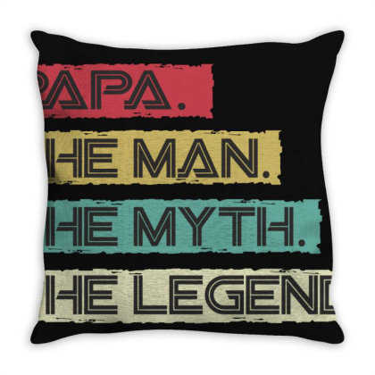 Papa The Man The Myth The Legend Throw Pillow Designed By Cuser2397