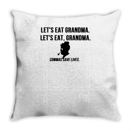 Lets Eat Grandma Throw Pillow Designed By Garrys4b4