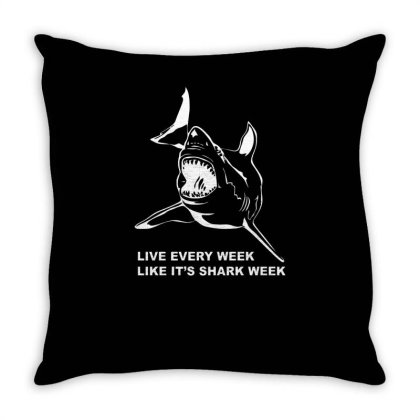 Live Every Week Like Shark Week Throw Pillow Designed By Garrys4b4