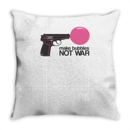 Make Bubbles Not War Throw Pillow Designed By Garrys4b4