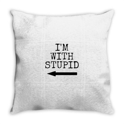 Mens I'm Stupid I'm With Stupid Throw Pillow Designed By William Art