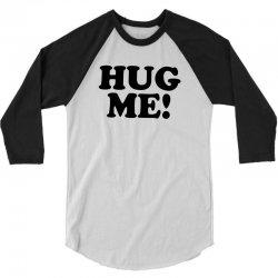 hug me 3/4 Sleeve Shirt   Artistshot