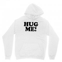 hug me Unisex Hoodie   Artistshot