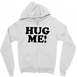 hug me Zipper Hoodie   Artistshot