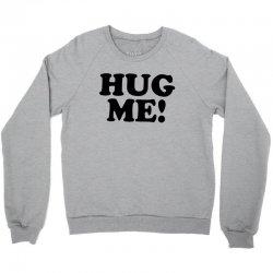 hug me Crewneck Sweatshirt   Artistshot