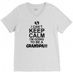 i cant keep calm im going to be a grandpa! funny mens grandad V-Neck Tee   Artistshot