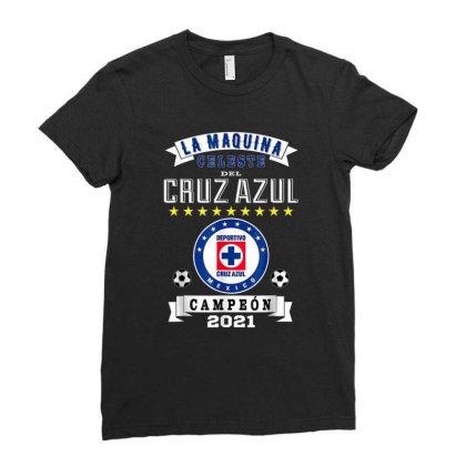 Cruz Azul Campeon 2021 Futbol Mexicano La Maquina Celeste Ladies Fitted T-shirt Designed By Conco335@gmail.com